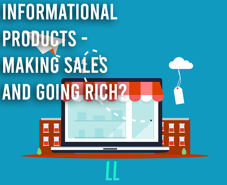 Informational products - Making Sales and Going Rich?