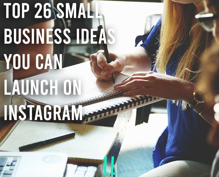 Top 26 business ideas you can launch on Instagram