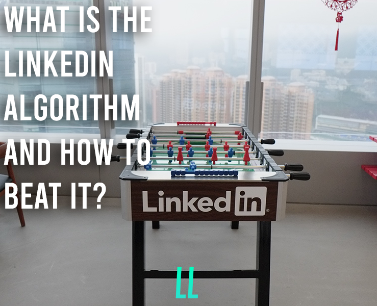 What is the LinkedIn Algorithm and How to Beat it?